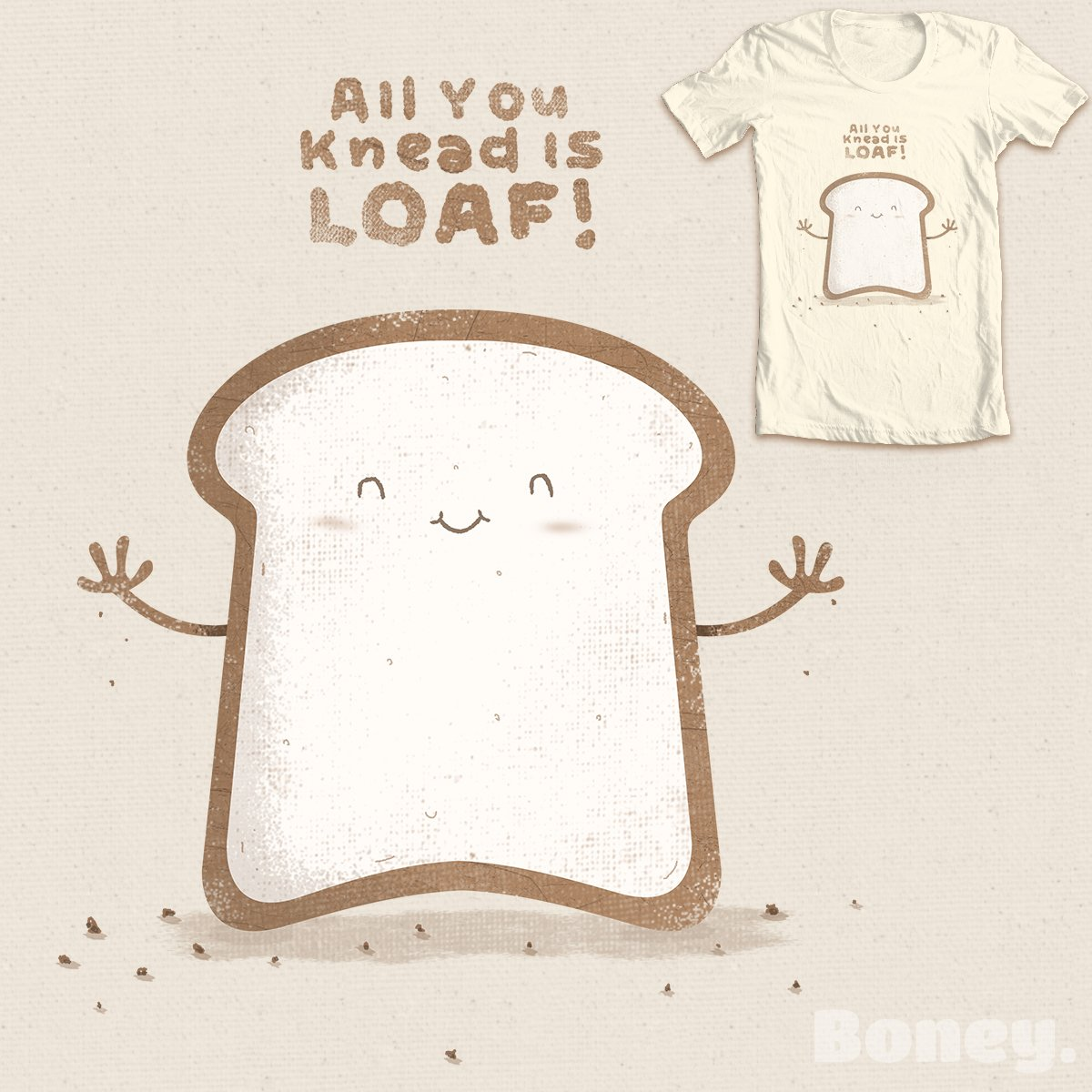 all you knead is loaf t-shirt design illustration